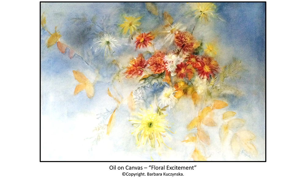 "Oil On Canvas – ""Floral Excitement""   Copyright. Barbara Kuczynska."