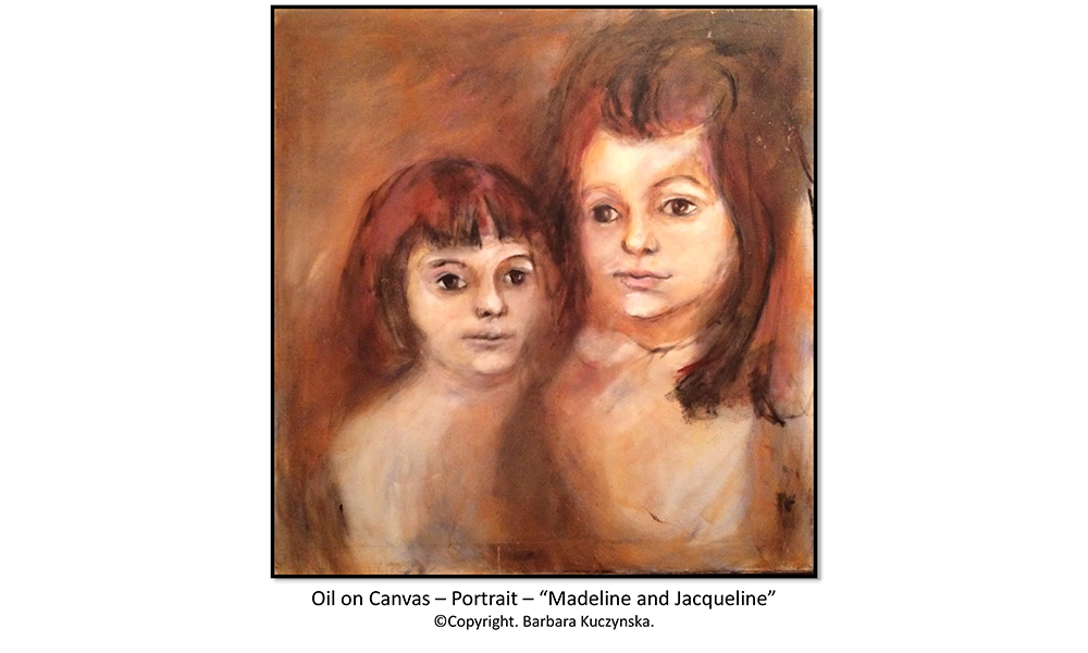 "Oil On Canvas – Portrait – ""Madeline And Jacqueline""   Copyright. Barbara Kuczynska."